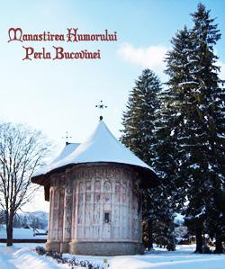 Manastirea Humorului - Perla Bucovinei
